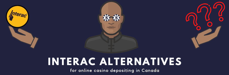 Alternatives to Interac e-transfer System - Online Casinos Compatible